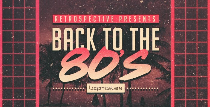 80's wav loops and sounds: Back To The 80's sample pack