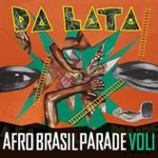 Da Lata – Afro Brazil Parade Vol1 Reviews and Download